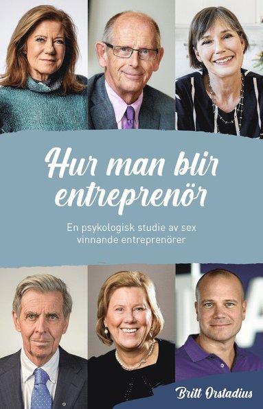 bokomslag Hur man blir entreprenör : en psykologisk studie
