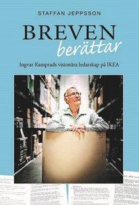 bokomslag Breven berättar : Ingvar Kamprads visionära ledarskap på IKEA