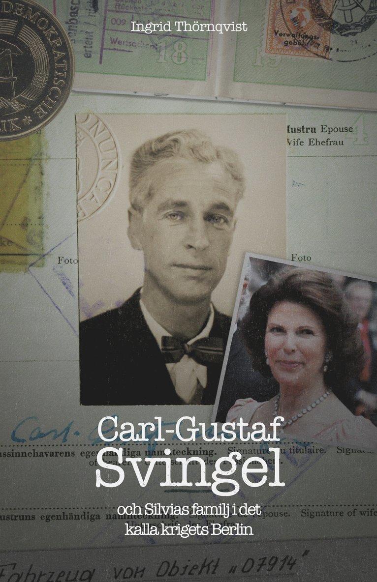 Carl-Gustaf Svingel och Silvias familj i det kalla krigets Berlin 1