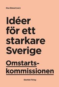 bokomslag Omstartskommissionen : idéer för ett starkare Sverige