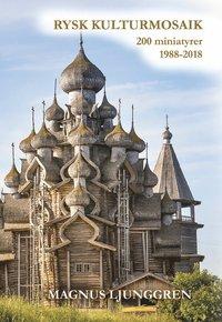 bokomslag Rysk kulturmosaik. 200 miniatyrer 1988 - 2018