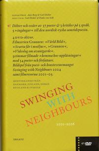 """bokomslag Swinging with neighbours : [dikter och essäer av 37 poeter & 3 kritiker på 5 språk : 5 """"ingångar"""" till den nordisk-ryska samtidspoesin : 2001-2006]"""