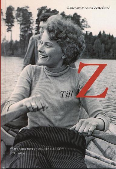 bokomslag Till Z : röster om Monica Zetterlund