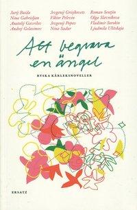 bokomslag Att begrava en ängel : ryska kärleksnoveller