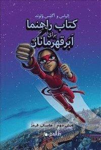 bokomslag Handbok för superhjältar. Röda masken l 2 (persiska)