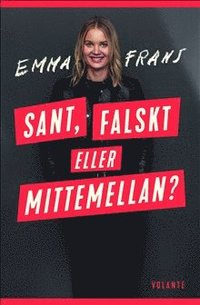 bokomslag Sant, falskt eller mittemellan?