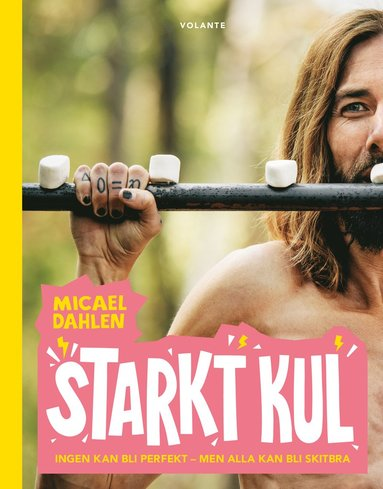 bokomslag Starkt kul : Ingen kan bli perfekt - men alla kan bli skitbra