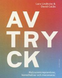 bokomslag Avtryck : kulturentreprenörer, konsthallar och mecenater