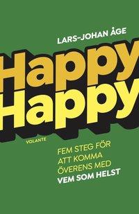 bokomslag Happy Happy : Fem steg för att komma överens med vem som helst