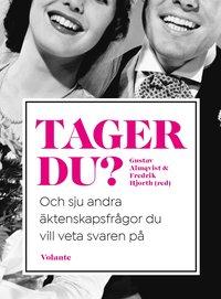 bokomslag Tager du? : och sju andra äktenskapsfrågor du vill veta svaren på