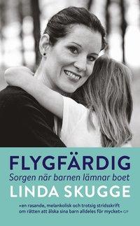 bokomslag Flygfärdig : sorgen när barnen lämnar boet