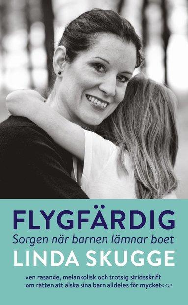 bokomslag Flygfärdig : om när barnen lämnar boet