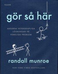 bokomslag Gör så här : Absurda vetenskapliga lösningar på verkliga problem