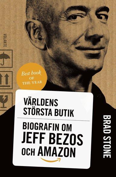 bokomslag Världens största butik : Biografin om Jeff Bezos och Amazon