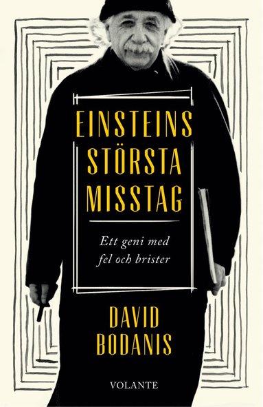 bokomslag Einsteins största misstag : ett geni med fel och brister