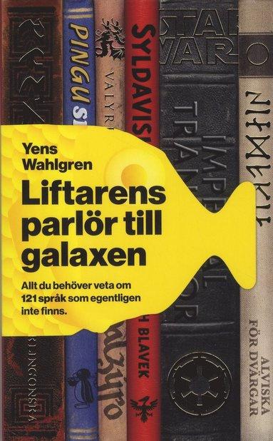 bokomslag Liftarens parlör till galaxen : allt du behöver veta om 121 språk som egentligen inte finns