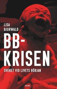 bokomslag BB-krisen : sveket vid livets början