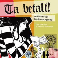 bokomslag Ta betalt! : En feministisk överlevnadsguide