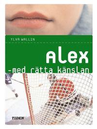 bokomslag Alex - med rätta känslan