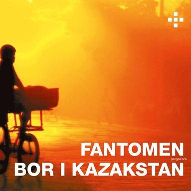 bokomslag Fantomen bor i Kazakstan : Pangea.bok