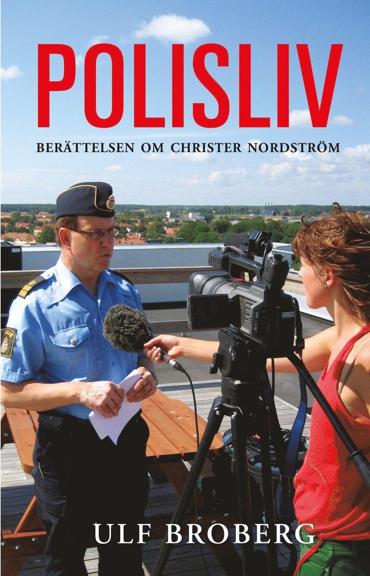 Polisliv : berättelsen om Christer Nordström 1