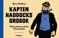 bokomslag Kapten Haddocks ordbok : från alabasterskalle till ökenråtta