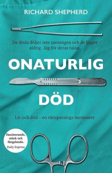 bokomslag Onaturlig död : Liv och död - en rättsläkares memoarer