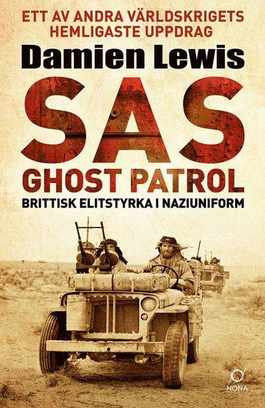 bokomslag SAS Ghost Patrol: brittisk elitstyrka i naziuniform