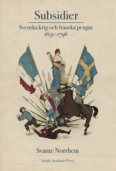 bokomslag Subsidie : svenska krig och franska pengar 1631-1796