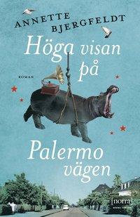 bokomslag Höga visan på Palermovägen
