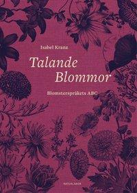 bokomslag Talande blommor : Blomsterspråkets ABC