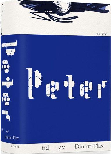 bokomslag Peter. Tid av Dmitri Plax