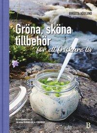 bokomslag Gröna, sköna tillbehör för ett friskare liv
