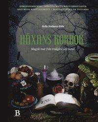 bokomslag Häxans kokbok : magisk mat från trädgård och natur