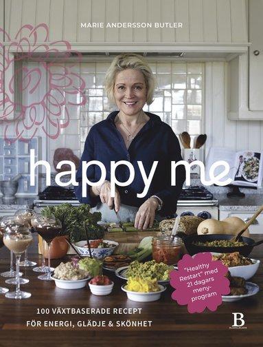 bokomslag Happy me : 100 växtbaserade recept för energi, glädje och skönhet