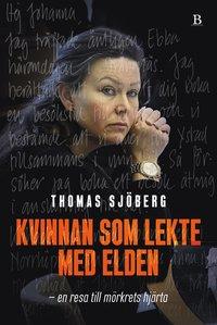 bokomslag Kvinnan som lekte med elden - i huvudet på Johanna Möller