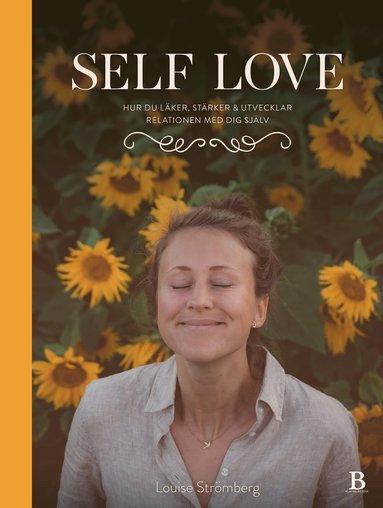 bokomslag Self Love : hur du läker, stärker & utvecklar relationen med dig själv