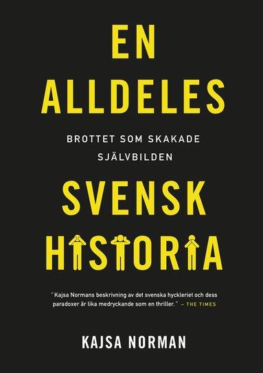 bokomslag En alldeles svensk historia : brottet som skakade självbilden