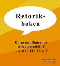 bokomslag Retorik i skolan. En grundläggande arbetsmodell i 12 steg.