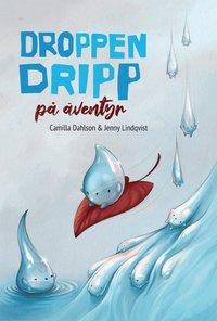 bokomslag Droppen Dripp på äventyr