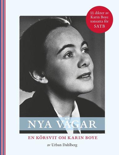 bokomslag Nya Vägar, en körsvit om Karin Boye SATB