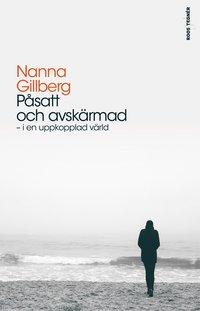 bokomslag Påsatt och avskärmad : i en uppkopplad värld