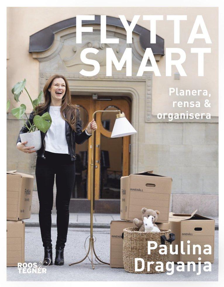 Flytta smart : planera, rensa & organisera 1