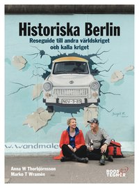 bokomslag Historiska Berlin - Reseguide till andra världskriget och kalla kriget