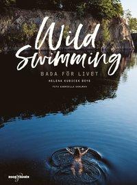 bokomslag Wild swimming : bada för livet
