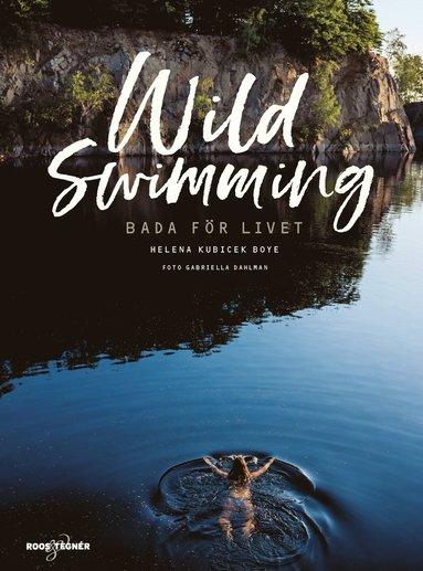bokomslag Wild swimming - Bada för livet