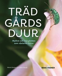 bokomslag Trädgårdsdjur : myllret och mångfalden som växterna älskar