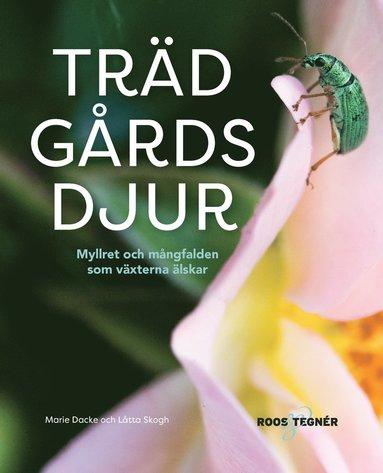 bokomslag Trädgårdsdjur - myllret och mångfalden som växterna älskar