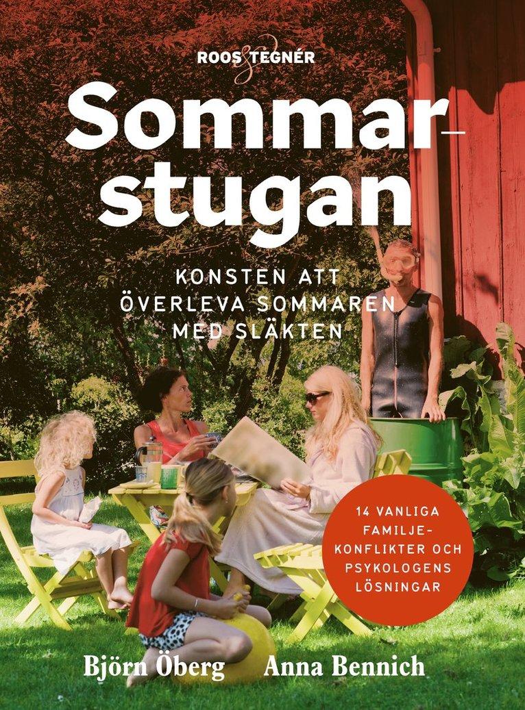 Sommarstugan : konsten att överleva sommaren med släkten 1