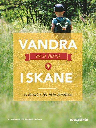 bokomslag Vandra med barn i Skåne : 15 äventyr för hela familjen